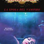 Bloody Bride. La sposa del vampiro, favola dark di Sabia Eileen